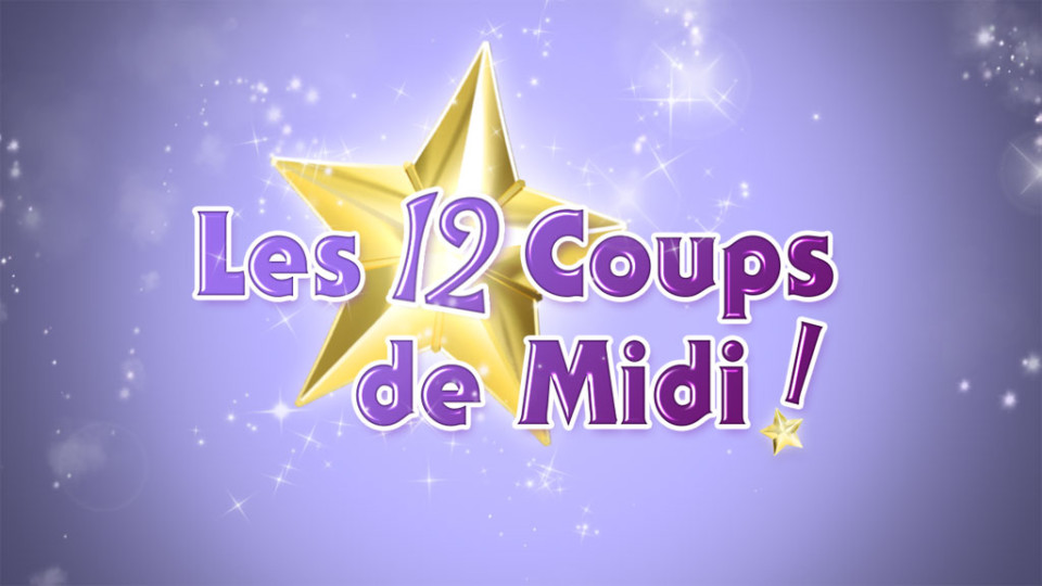 Les 12 coups de midi magic dice productions - Les douze coup de midi inscription ...
