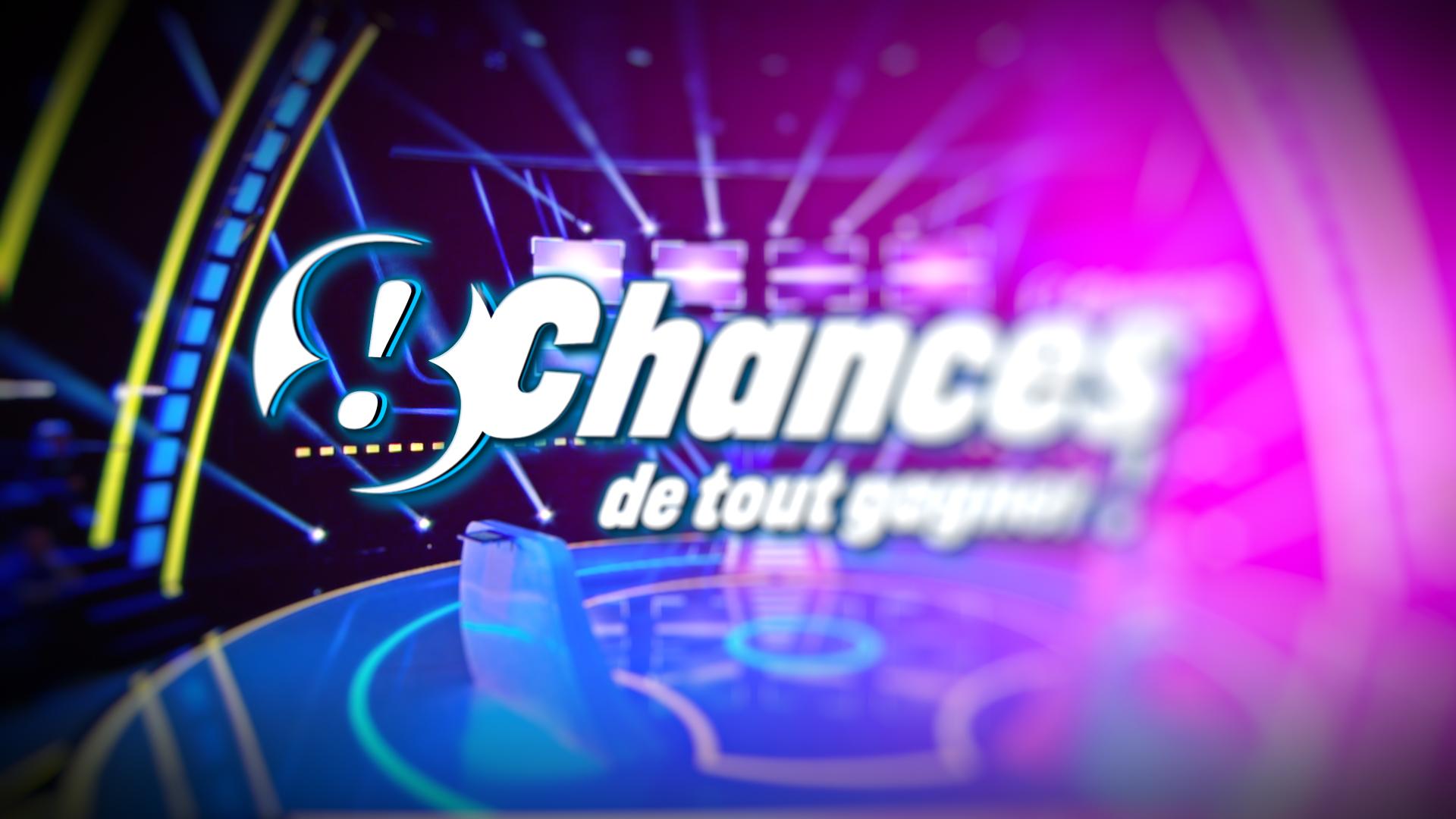 8 CHANCES DE TOUT GAGNER